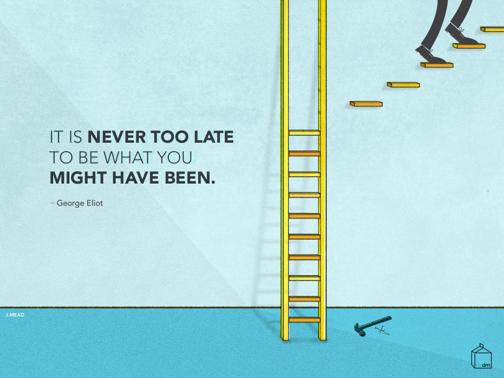 Original Its Never Too Late Quote George Eliot